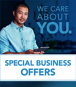 We Care About You. Special Business Offers.