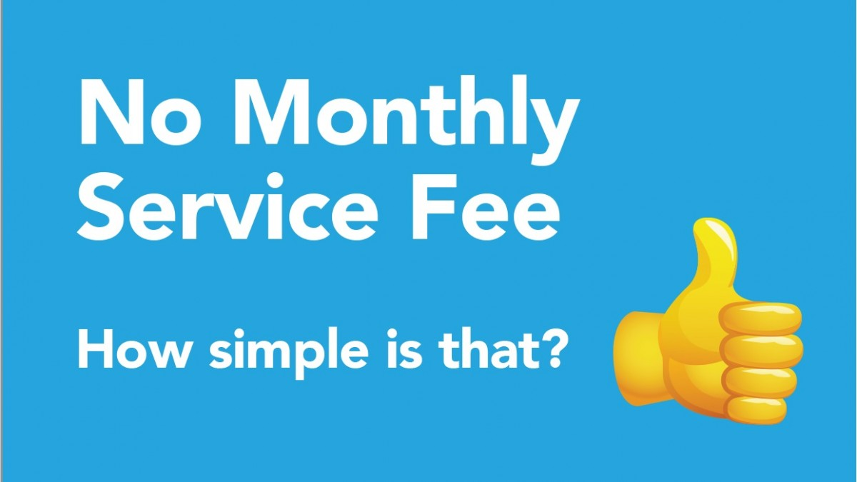 No Monthly Service Fee