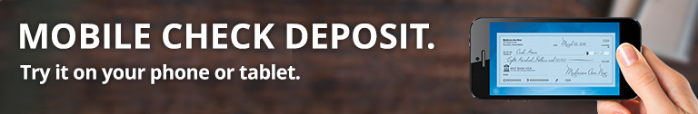 Mobile Check Deposit - Try it on your phone or tablet.